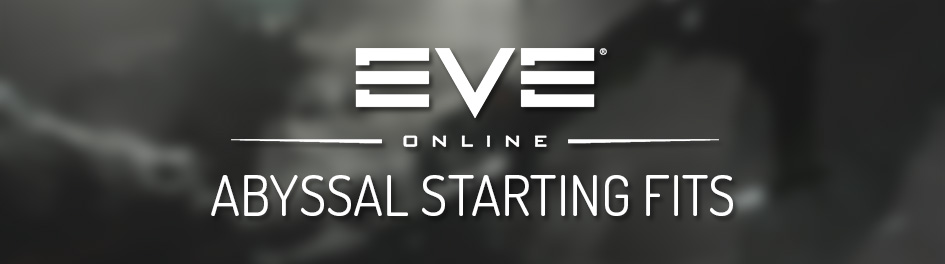 EVE Online - Abyssal starting fits