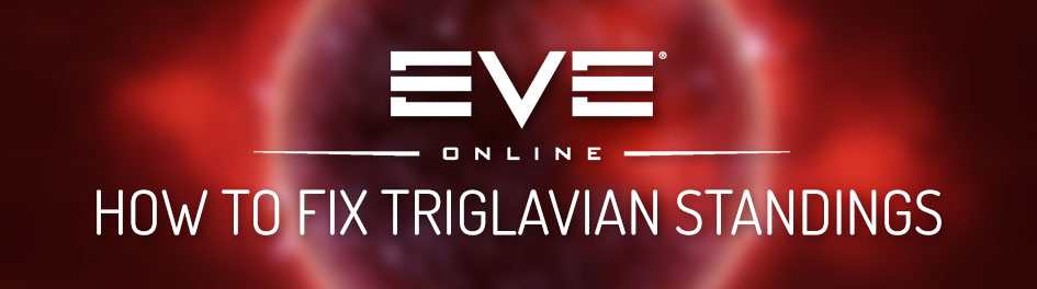 EVE Online - How to fix Triglavian standings